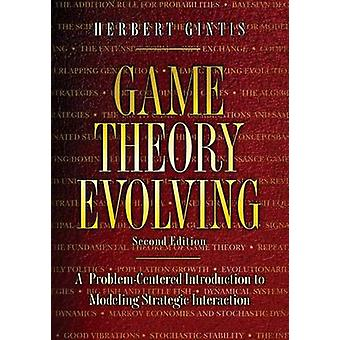 Game Theory Evolving - A Problem-Centered Introduction to Modeling Str