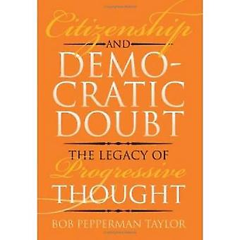 Citizenship and Democratic Doubt - The Legacy of Progressive Thought b