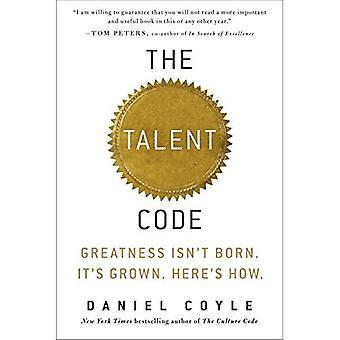 Le Code de Talent: Grandeur n'est pas né. Il est cultivé. Voici comment.