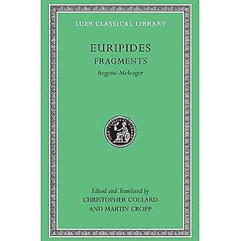 Fragmenten: Aegeus-Meleager: 7 (Loeb Classical Library)