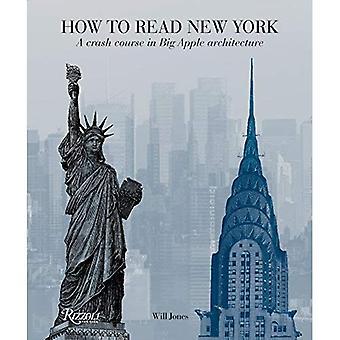 Hur man läser New York: en snabbkurs i Big Apple arkitektur