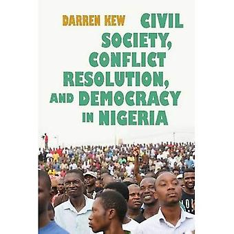 La société civile, la résolution des conflits et la démocratie au Nigéria (Syracuse études sur la paix et résolution des conflits)
