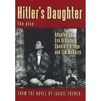 Hitler's Daughter: The Play [Illustrated]