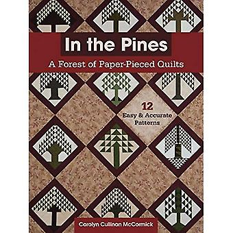 In the Pines a Forest of Paper-Pieced Quilts: A Forest of Paper-Pieced Quilts 12 Easy and Accurate Patterns