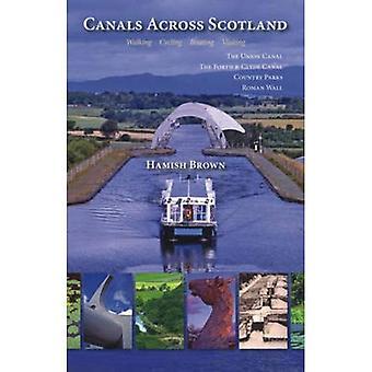 Canals Across Scotland: Walking, Cycling, Boating, Visiting