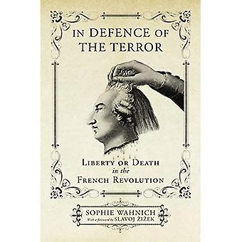 In der Abwehr des Terrors: Freiheit oder Tod in der französischen Revolution