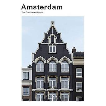 Amsterdam: The Considered Guide (The Considered Guide)