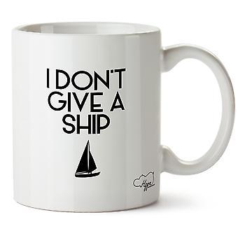 Hippowarehouse ik niet geven een schip afgedrukt mok Cup keramiek 10oz
