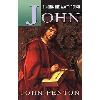 Finding the Way Through John by Fenton & John