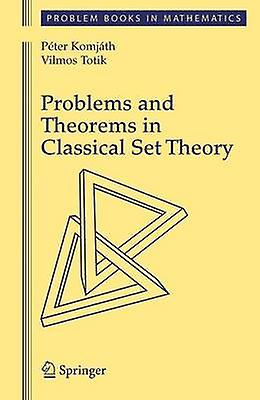 Problems and Theorems in Classical Set Theory by Komjath & Peter