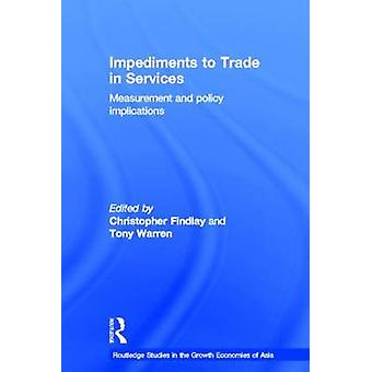 Impediments to Trade in Services Measurements and Policy Implications by Findlay & Christopher