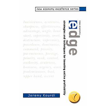 New Economy Edge Strategies and Techniques for Boosting Online Profitability by Kourdi & Jeremy
