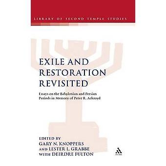 Exil och restaurering Revisited uppsatser på den babyloniska och persiska perioder till minne av Peter R. Ackroyd av Knoppers & Gary N.