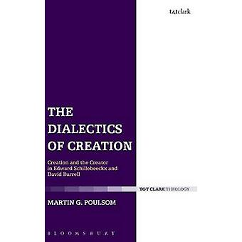The Dialectics of Creation by Poulsom & Martin G.
