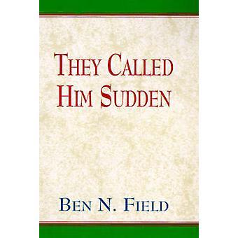 O chamou de súbito pelo campo & Ben N.