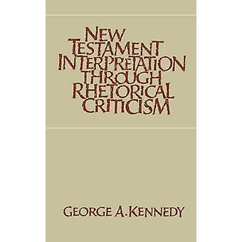 Neuen Testament Interpretation durch rhetorische Kritik von Kennedy & George A.