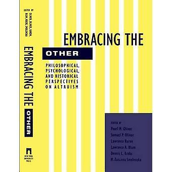 Umarmt die anderen philosophischen psychologischen und historische Perspektiven auf Altruismus von Oliner & Pearl