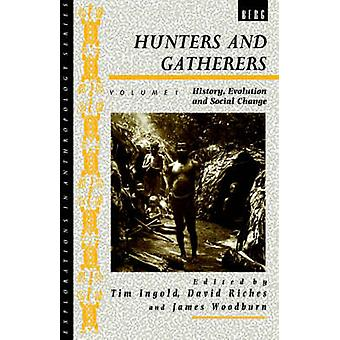 Hunters and Gatherers Volume 1 History Evolution and Social Change by Ingold & Tim