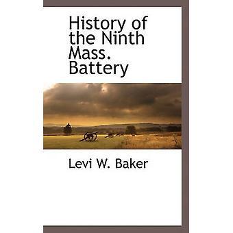 Historia av nionde Mass. batteriet av Baker & Levi W.