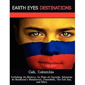 Cali Colombia met inbegrip van haar geschiedenis La Plaza de Caycedo Sebastian de Belalcazars Monument Juanchito de Cali Zoo en meer door Knight & Dave