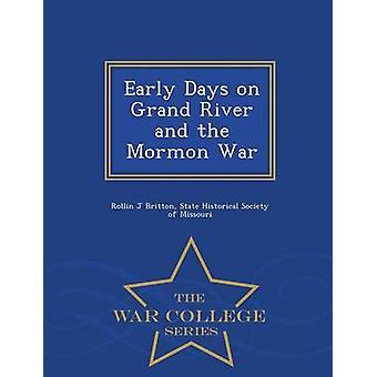 Frühe Tage am Grand River und der Mormonen Krieg War College-Serie von Britton & Rollin J