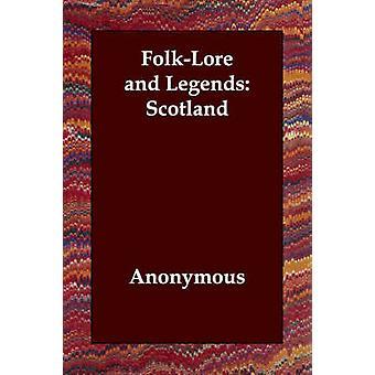 FolkLore og legender Skottland av anonym
