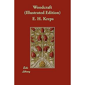 Woodcraft Illustrated Edition by Kreps & E. H.