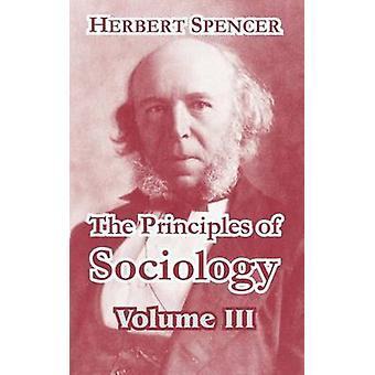 Principerna för sociologi volym III av Spencer & Herbert