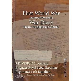 9 DIVISION 2 Lowland Brigades Royal Scots Lothian Regiment 11th Battalion.  1 April 1919  31 October 1919 First World War War Diary WO9517769 by WO9517769