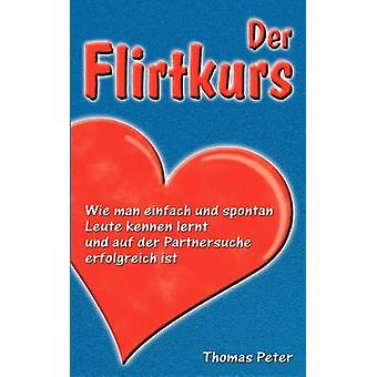 Der Flirtkurs par Peter & Thomas