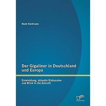 Der Gigaliner i Deutschland Und Europa Entwicklung Aktuelle Kl13 Und Blick i Die Zukunft av Heidmann & Mark