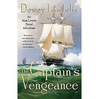 The Captains' Vengeance by Dewey Lambdin - 9780312315504 Book
