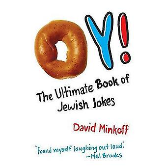 Oy! - The Ultimate Book of Jewish Jokes by David Minkoff - 97803123743