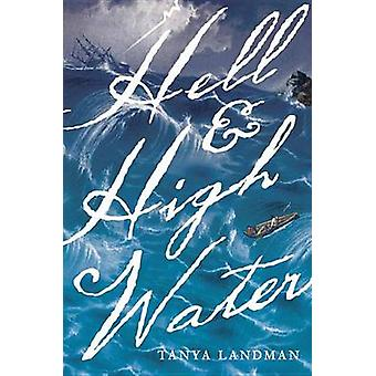 Hell and High Water by Tanya Landman - 9780763688752 Book