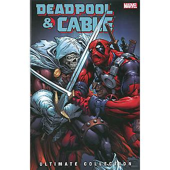 Deadpool & Cable Ultimate Collection - Volume 3 by Fabian Nicieza - Re