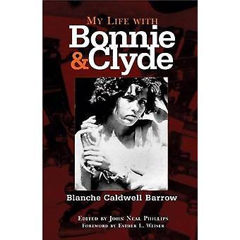 My Life with Bonnie and Clyde (New edition) by B.C. Barrow - John Nea