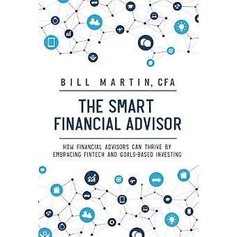 The Smart Financial Advisor - How financial advisors can thrive by emb