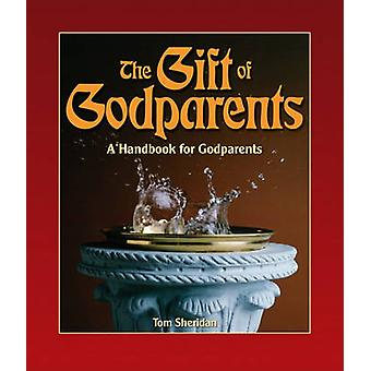 The Gift of Godparents - For Those Chosen with Love and Trust to be Go