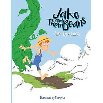Jake and Them Beans by Jule Earthman - Thong Le - 9780996774413 Book
