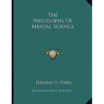 The Philosophy of Mental Science by Hashnu O Hara - 9781163023099 Book