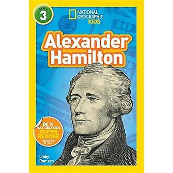 National Geographic Kids Readers - Alexander Hamilton (L3) by Libby Ro