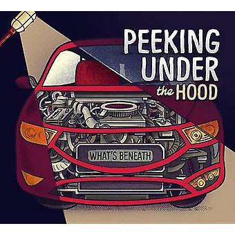Peeking Under the Hood by Esther Porter - Andr Lozano - 9781479586714