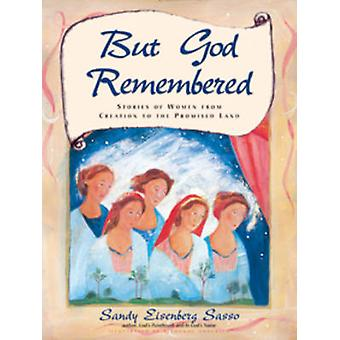 But God Remembered - Stories of Women from Creation to the Promised La