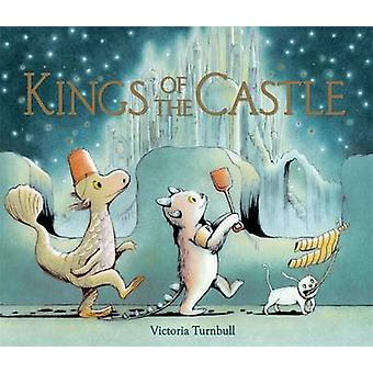 Kings of the Castle by Victoria Turnbull - Victoria Turnbull - 978178