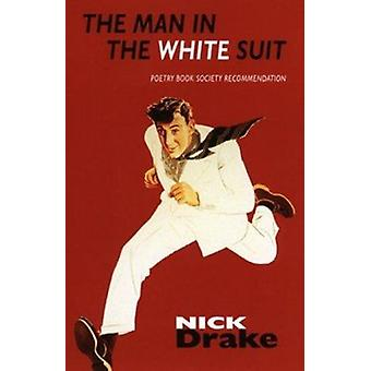 The Man in the White Suit by Nick Drake - 9781852244880 Book