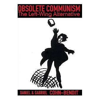 Obsolete Communism (New edition) by Daniel Bendit-Cohn - Gabriel Bend