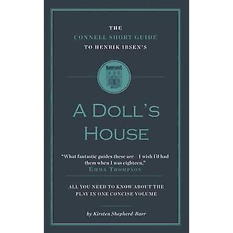 The Connell Short Guide to Henrik Ibsen's A Doll's House by Kirsten S