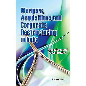 Mergers - Acquisitions & Corporate Restructuring in India - Procedures