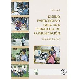 Diseno Participativo Para Una Estrategia de Comunicacion - Manual (2nd