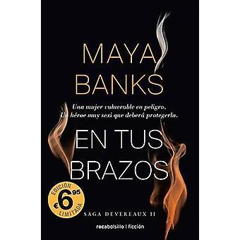 En Tus Brazos by Maya Banks - 9788416240388 Book